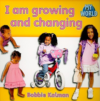 I Am Growing and Changing By Kalman, Bobbie